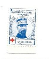 Vignette Général GOURAUD Dames Françaises Croix Rouge Bien 32 X 25 Mm 2 Scans - Commemorative Labels
