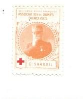 Vignette Général SARRAIL Dames Françaises Croix Rouge Bien 32 X 25 Mm 2 Scans - Commemorative Labels