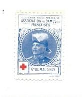 Vignette Général De MAUD'HUY Dames Françaises Croix Rouge Bien 32 X 25 Mm 2 Scans - Commemorative Labels