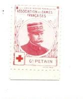 Vignette Général PETAIN Dames Françaises Croix Rouge Bien 32 X 25 Mm 2 Scans - Commemorative Labels