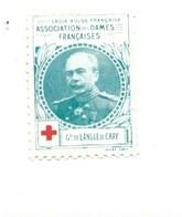 Vignette Général De LANGLE De CARY Dames Françaises Croix Rouge Bien 32 X 25 Mm 2 Scans - Commemorative Labels