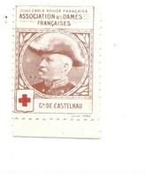Vignette Général De CASTELNAU Dames Françaises Croix Rouge Bien 32 X 25 Mm 2 Scans - Commemorative Labels