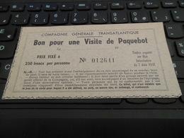 COMPAGNIE GENERALE TRANSATLANTIQUE BON POUR UNE VISITE DE PAQUEBOT 1948 250F PAR PERSONNE - Toegangskaarten