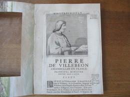 PIERRE DE VILLEBEON CHAMBELLAN DE FRANCE PRINCIPAL MINISTRE D'ESTAT SOUS S.LOUIS - Estampes & Gravures