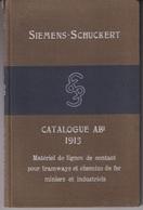 CATALOGUE SIEMENS SCHUCKERT 1913 - MATERIEL DE LIGNES DE CONTACT POUR TRAMWAYS ET CHEMIN DE FER MINIERS ET INDUSTRIELS - Chemin De Fer & Tramway