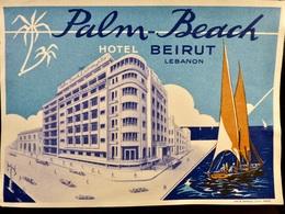 Etiquette HOTEL Vintage _ Hotel PALM BEACH _ BEYROUTH _ LIBAN - Etiquettes D'hotels