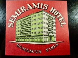 Etiquette HOTEL Vintage _ Hotel SEMIRAMIS _ DAMAS _ SYRIE - Etiquettes D'hotels