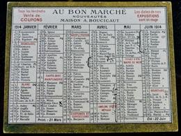 CALENDRIER Petit Format _ 1914 _ AU BON MARCHE _ MAISON BOUCICAUT - Petit Format : 1941-60