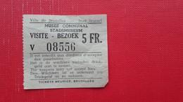 Ville De Bruxelles.MUSEE COMMUNAL-VISITE-BEZOEK - Toegangskaarten
