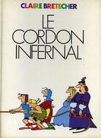 Le Cordon Infernal Et Autres Contes Moraux - Claire Bretecher - Edité Par L'auteur - Brétecher