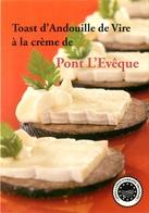 TOAST D'ANDOUILLLE DE VIRE A LA CREME DE PONT L'EVEQUE - Ricette Di Cucina