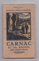 Carnac Et Sa Région, Auray, Quiberon, Belle-Ile, Plouharnel, Locmariaker, Bretagne, Au Pays De La Mer Et Des Mégalithes - Bretagne