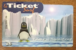 LIVEONBANKIZ PINGOUIN TICKET SURF 2 EURO CARTE PRÉPAYÉE NTERNET 2007 CARTE A CODE PHONECARD NO TELECARTE POUR COLLECTION - Frankreich