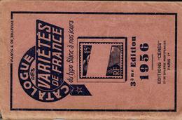 CATALOGUE DES VARIETES DE FRANCE DU TYPE BLANC EDITION CERES 1956 - France