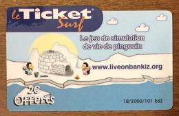 LIVE ON BANKIZ  IGLOO TICKET SURF 2 EURO CARTE PRÉPAYÉE NTERNET 2005 CARTE A CODE PHONECARD NO TELECARTE POUR COLLECTION - Frankreich