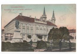 Hongarije Hungaria - Szombathely - Szechenyi Ter A Puspoki Palotaval - 1909 - Ungarn