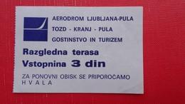 AERODROM LJUBLJANA-PULA-TOZD KRANJ-PULA.GOSTINSTVO IN TURIZEM.RAZGLEDNA TERASA - Toegangskaarten