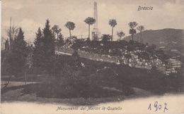 BRESCIA - MONUMENTO DEI MARTIRI IN CASTELLO - VIAGGIATA 1907 - Brescia