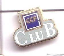 S18 Pin's Bank BANQUE CRÉDIT COMMERCIAL FRANCE CCF CLUB Achat Immédiat - Banken