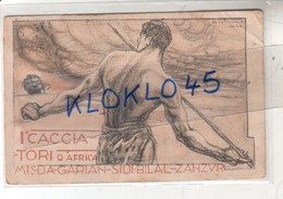 Italie - I° CACCIA - TORI D'AFRICA - MISDA - GARIAN - SIDI BILAL - ZANZVR - Athlete Lance - CPA  Généalogie 1916 - Chasse