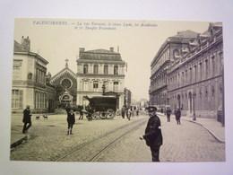 GP 2020 - 2395  VALENCIENNES  (Nord)  :  La Rue Ferrand , Le Vieux Lycée , Les Académies Et Le Temple Protestant   XXX - Valenciennes