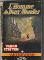 Anticipation. Vargo Statten. L'Homme De Deux Mondes. Fleuve Noir N° 88 De 1957. Couverture De Brantonne. - Fleuve Noir