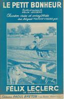 Partition De Félix LECLERC - Le Petit Bonheur 1950 - Scores & Partitions
