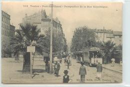 CPA TRANSPORTS CHEMIN DE FER TRAMWAYS TOULON PORT MARCHAND PERSPECTIVE DE LA REPUBLIQUE N°253PHOT.MARINS BAR VOIR IMAGES - Tramways