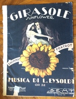 SPARTITO MUSICALE - GIRASOLE SUNFLOWER Di L.EYSOLDI . Ed. S.E.M.T. - TORINO 1921 -segno Del Tempo Ma Completo - Altri