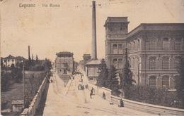 LEGNANO - VIA ROMA - VIAGGIATA 1917 - Legnano