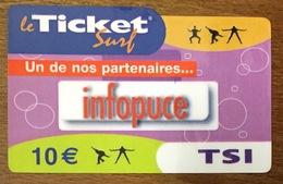 INFOPUCE TICKET SURF 10 EURO FRANCE TELECOM CARTE INTERNET 31/07/2007 UT CARTE A CODE PHONECARD NO TELECARTE - Surf