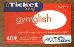 GYMGLISH AVENIR LYON FRANCE TELECOM TICKET SURF 40 EURO CARTE INTERNET 2006 CARTE A CODE PHONECARD - Surf