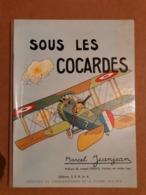 BD Sous Les Cocardes , Marcel Jeanjean , Cinquantenaire De La Guerre 1914-1918 . WWI 14 18 AS Aviation Avion ... - Libros