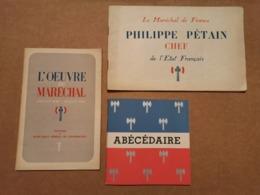 PROPAGANDE WWII - Philippe Pétain Chef De L état Français + L Oeuvre Du Maréchal + Abécédaire - Libri