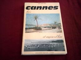CANNES HIER  ET AUJOURD'HUI  / ALEX BAUSSY  / IMPRIMERIE ROBAUDY  / CANNES - Côte D'Azur