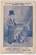 Q5- PARIS - EXPOSITION COLONIALE 1931 MICHEL CHARLOT  MUSICIEN HABILLÉ MAITRE JOÉ JO COTURIER 19 BD POISSONIERE -2 SCANS - Exhibitions