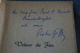RARE Autographe De  Robert Goffin,le Voleur De Feu,couverture Dessin De Jean Cocteau,1950, 254 Pages,20 Cm./14 Cm. - Autógrafos