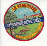 Etiquette De Fromage - Le Beauchêne - Indre Et Loire. - Fromage