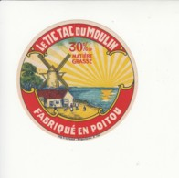 Etiquette De Petit Fromage - Le Tic Tac Du Moulin - Poitou. - Fromage