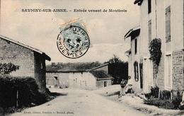 08 SAVIGNY SUR AISNE Entrée Venant De Monthois édit Livoir 1907 - Other Municipalities