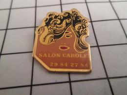 716b Pin's Pins / Beau Et Rare / THEME : MARQUES / COIFFURE COIFFEUR SALON CAROLE - Marques