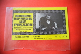1986// TICKET ENTREE// MARSEILLE//LILY PASSION//BARBARA//DEPARDIEU - Toegangskaarten