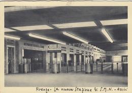 FIRENZE-LA NUOVA STAZIONE FERROVIARIA S.M.N-ARRIVI- CARTOLINA VIAGGIATA IL 28-12-1936 - Firenze