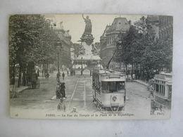TRAMWAY - PARIS - La Rue Du Temple Et La Place De La République (très Animée) - Tramways