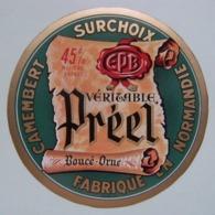 Etiquette Camembert - Le Préel - Fromagerie Préel à Boucé Par Argentan 61-AE Normandie - Orne   A Voir ! - Fromage