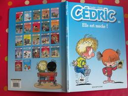 Cédric 22. Elle Est Moche !. Laudec & Cauvin. Dupuis 2008 - Cédric