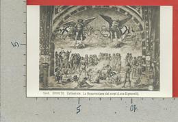 CARTOLINA NV ITALIA - ORVIETO - Cattedrale - La Resurrezione Dei Corpi - Luca Signorelli - 9 X 14 - Other Cities