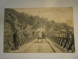 L'Auvergne Pittoresque Le Saut Du Loup Le Pont Suspendu,Puy De Dôme 63, écrite Environ 1912,bel état Mais Une Tâche - Other Municipalities