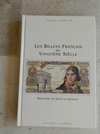 Les Billets Francais Du Vingtieme Siecle Claude Fayette - Boeken & Software