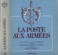 LA POSTE AUX ARMEES TEXTES DOCUMENTS SOUVENIRS TEMOIGNAGES - Livres